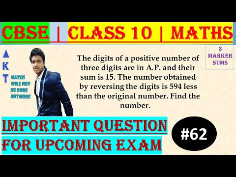 #62 | 3 Marker | CBSE | Class X | The digits of a positive number of three digits are in A.P. and their sum is 15. The number obtained by reversing the digits is 594 less than the original number. Find the number. Explained by: Brijesh Sharma