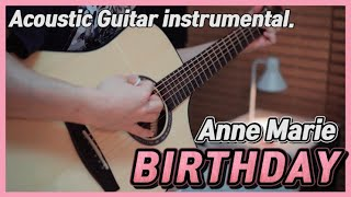 [inst] Anne Marie - 'BIRTHDAY' Acoustic Guitar Instrumental Hex Queen D750CE 기타 mr 반주 cover 커버