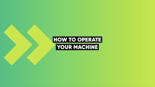 How To Operate Your FLASH Machine