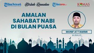 BERKAH RAMADAN: Amalan Sahabat Nabi di Bulan Ramadan