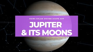 THE PLANET JUPITER AND ITS MOONS   Using Solar System Scope App   Maiet Sangco