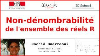 Non-dénombrabilité de l'ensemble des réels R | Rachid Guerraoui