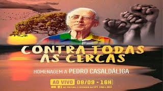 #AOVIVO | VAMOS DE MÃOS DADAS, CONTRA TODAS AS CERCAS! Homenagem a Pedro Casaldáliga