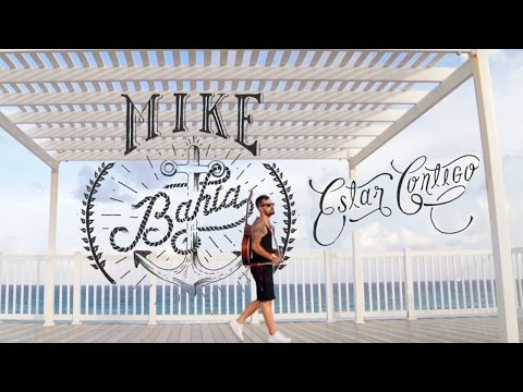 Mike Bahía - Estar Contigo L Video Oficial ®