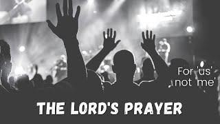 A communal prayer. Matt 6:9-13