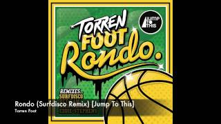 Torren Foot - Rondo (Surfdisco Remix) [Jump To This]