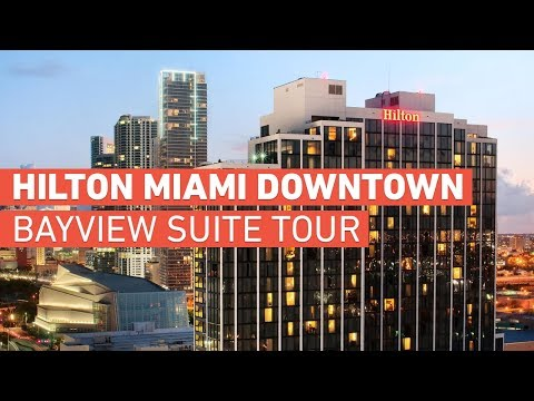 Hilton Miami Downtown – Bayview Suite Tour & Review – 2018