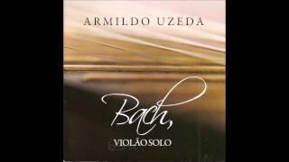 J. S. BACH - FUGA BWV 1005 - ARMILDO UZEDA - VIOLÃO
