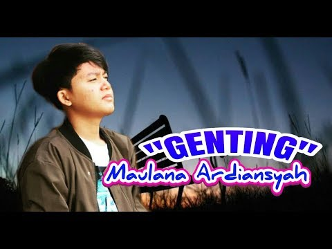 GENTING ~ MAULANA ARDIANSYAH (Video Cover Terbaru + Lirik)