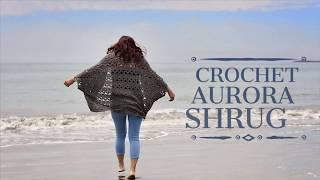 Crochet Aurora Shrug Tutorial