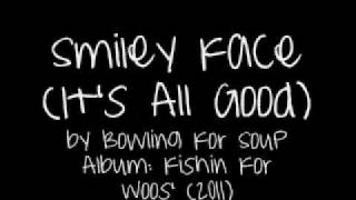 Smiley Face (It's All Good) Lyrics - Bowling For Soup