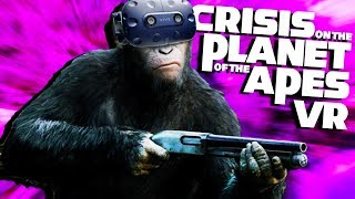 VIRTUAL REALITY APES! - Crisis on the Planet of the Apes Gameplay - VR HTC Vive Pro