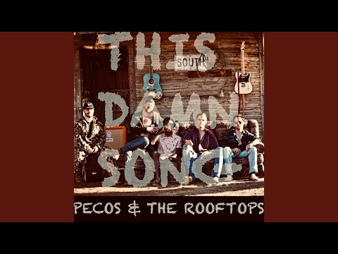 Pecos & The Rooftops - This Damn Song