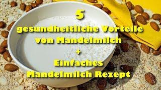 5 gesundheitliche Vorteile von Mandelmilch + Einfaches Mandelmilch Rezept