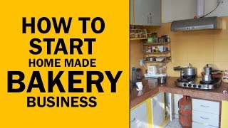 How To Start A Home Made Bakery Business?