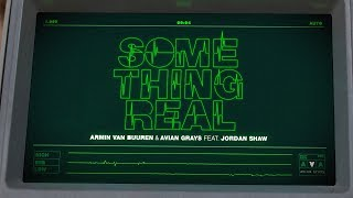 Armin Van Buuren & Avian Grays Ft Jordan Shaw - Something Real video