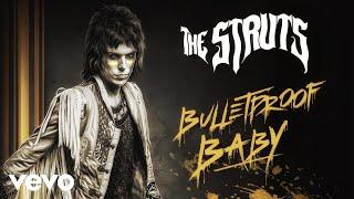 The Struts - Bulletproof Baby (Audio)