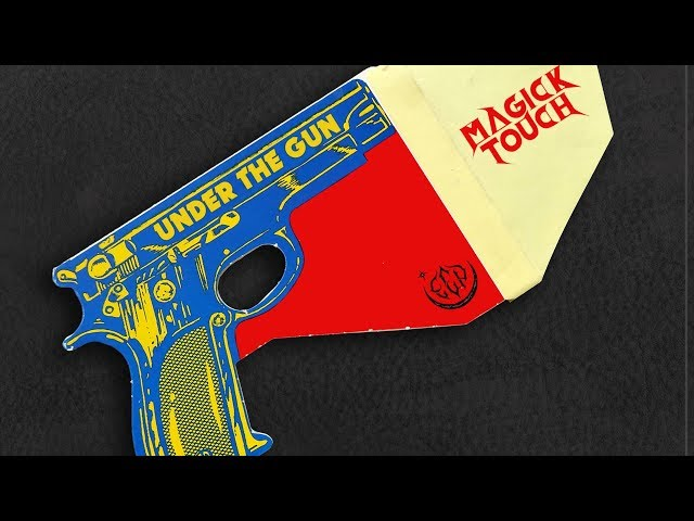 Magick Touch – Under The Gun