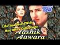 Saif Ali Khan AASHIK AAWARA Bollywood Movie LifeTime WorldWide Box Office Collections | Hit Or Flop