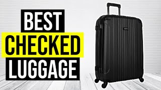 BEST CHECKED LUGGAGE 2020 - Top 5