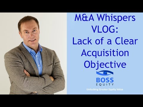 Lack of a Clear Acquisition Objective