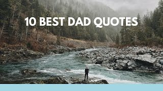 10 Best Dad Quotes