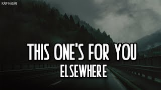 Elswhere - This One's For You ( Lyrics Video)