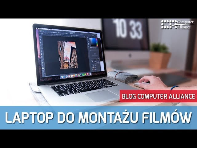 Laptop Do Montazu Filmow 2000zl Jak Wybrac Computer Alliance