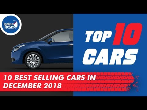 Top 10 Best Selling Cars In December 2018 - Indian Automobile Industry
