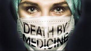 Death By Medicine {an Exposé on the Errors & Terrors of Big Pharma}