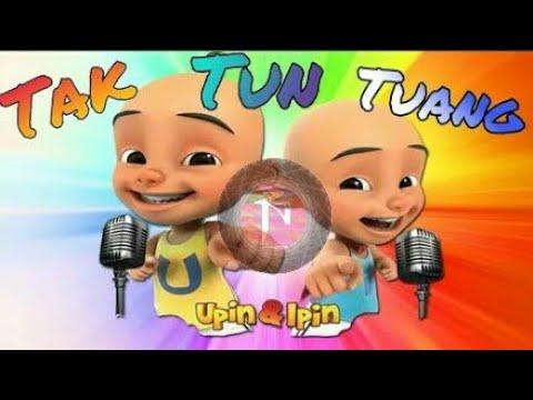 ", title : 'TAK TUN TUANG ""cover UPIN & IPIN""'"