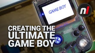 Creating The Ultimate Nintendo Game Boy