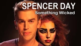 Something Wicked (Official Music Video) | Spencer Day