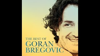 Goran Bregovic - The best of (Official Audio)