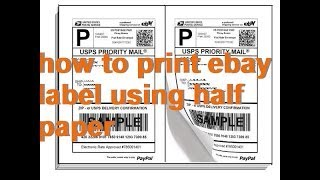 how to print eBay and Paypal shipping labels using half of paper