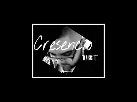 Cresencio - Te Necesito (a Cass Production)