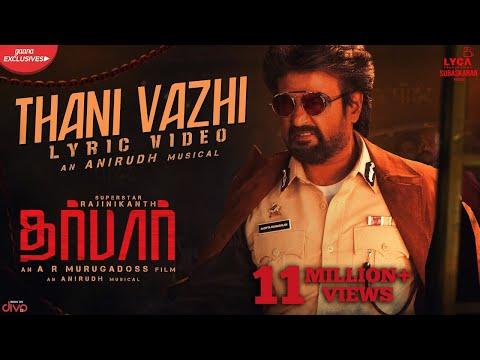 DARBAR (Tamil) - Thani Vazhi (Lyric Video) | Rajinikanth | A.R. Murugadoss | Anirudh | Subaskaran