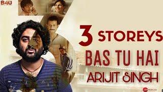 Bas Tu Hai Lyrics - Arijit Singh, Jonita Gandhi - 3 Storeys (2018)