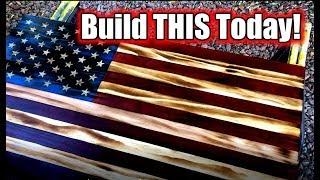 Rustic Burnt Wood American Flag Build