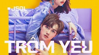 JSOL   TRỘM YÊU | Official MV 4K