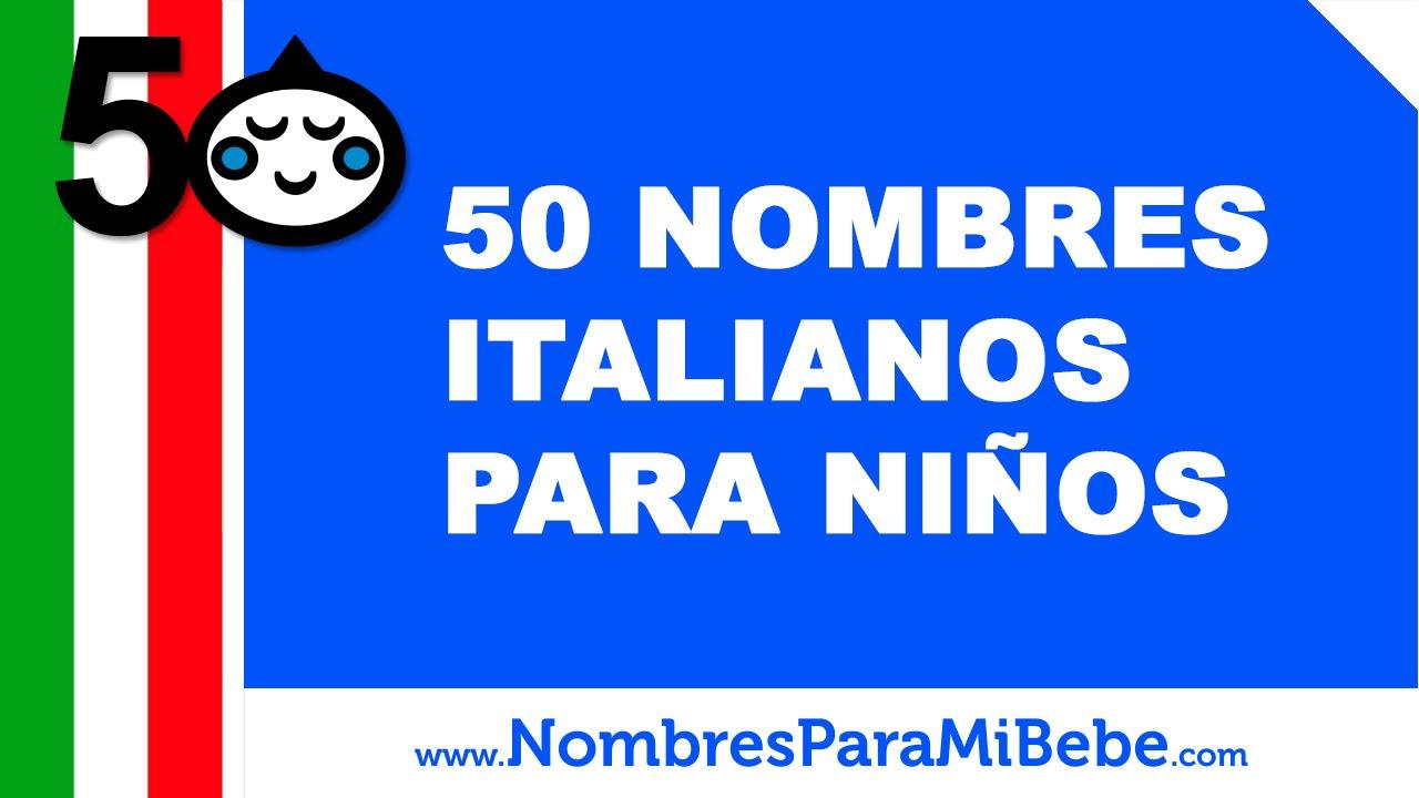 50 nombres italianos para niños - los mejores nombres para tu bebé - www.nombresparamibebe.com