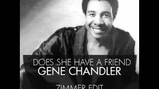 Gene Chandler - Does She Have A Friend For Me (Zimmer Edit)