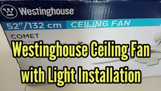 WESTINGHOUSE CEILING FAN WITH LIGHT INSTALLATION