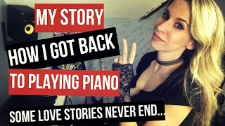MY STORY: How to get back playing Piano after a long break