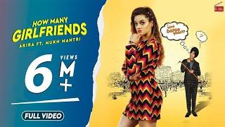 How Many Girlfriends(Full Video) Akira Feat. Mukh Mantri |Latest Punjabi Song 2019| 62 West Studio |