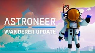 ASTRONEER - Wanderer Update Trailer
