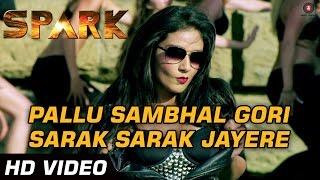 Pallu Sambhal Gori Sarak Sarak Jayere - Spark