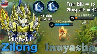 No Skin Just Skill | The New King Of Zilong : Inuyasha | Global 1 Zilong Gameplay