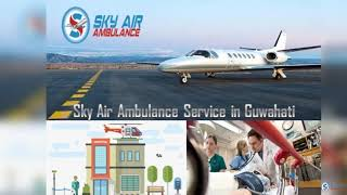 Superior Medical Support in Sky Air Ambulance from Kolkata