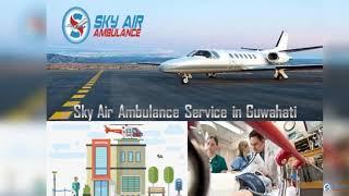 Superior Medical Support in Sky Air Ambulance from Kolkata